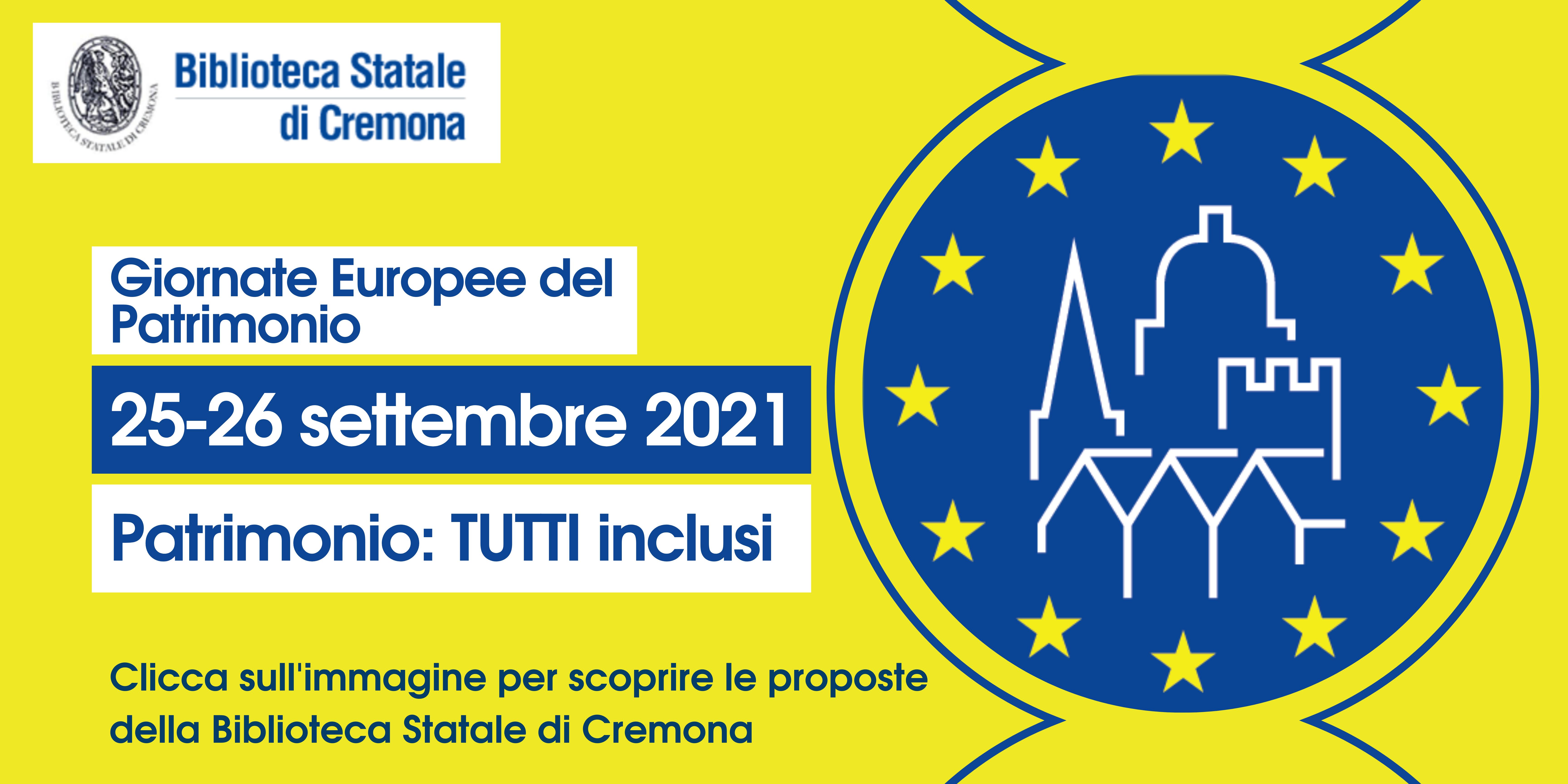 Giornate Europee del Patrimonio 2021 - Clicca l'immagine per scoprire le proposte della Biblioteca Statale di Cremona